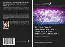 Borítókép a  METODOLOGÍA DE INVESTIGACIÓN EN LAS CIENCIAS SOCIALES: PERSPECTIVAS EN SIERRA LE - hoz