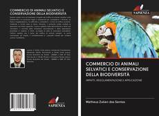 Copertina di COMMERCIO DI ANIMALI SELVATICI E CONSERVAZIONE DELLA BIODIVERSITÀ