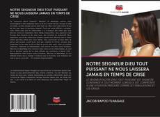 Обложка NOTRE SEIGNEUR DIEU TOUT PUISSANT NE NOUS LAISSERA JAMAIS EN TEMPS DE CRISE