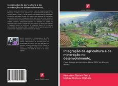 Capa do livro de Integração da agricultura e da mineração no desenvolvimento,