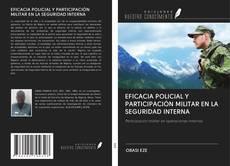 Portada del libro de EFICACIA POLICIAL Y PARTICIPACIÓN MILITAR EN LA SEGURIDAD INTERNA