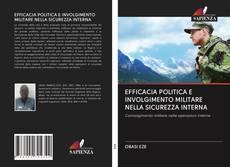 Bookcover of EFFICACIA POLITICA E INVOLGIMENTO MILITARE NELLA SICUREZZA INTERNA