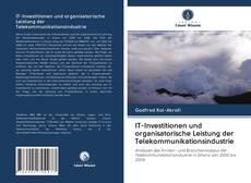 Bookcover of IT-Investitionen und organisatorische Leistung der Telekommunikationsindustrie