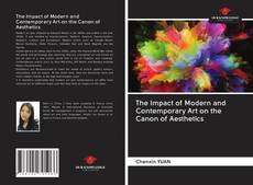 Couverture de The Impact of Modern and Contemporary Art on the Canon of Aesthetics