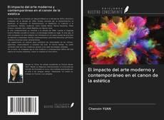 Bookcover of El impacto del arte moderno y contemporáneo en el canon de la estética