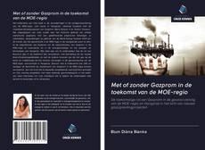 Bookcover of Met of zonder Gazprom in de toekomst van de MOE-regio
