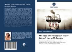 Bookcover of Mit oder ohne Gazprom in der Zukunft der MOE-Region