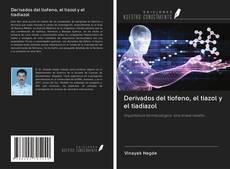 Bookcover of Derivados del tiofeno, el tiazol y el tiadiazol