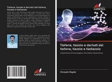 Buchcover von Tiofene, tiazolo e derivati del tiofene, tiazolo e tiadiazolo