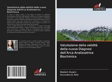 Buchcover von Valutazione della validità della nuova Diagnosi dell'Arca Analizzatrice Biochimica