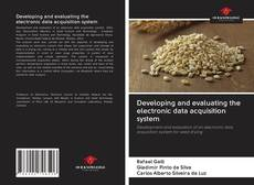 Couverture de Developing and evaluating the electronic data acquisition system