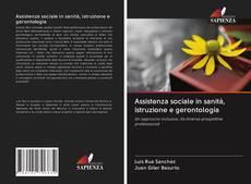 Copertina di Assistenza sociale in sanità, istruzione e gerontologia