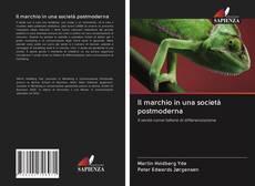 Bookcover of Il marchio in una società postmoderna