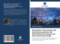 Blockketten-Technologie. Die Verbindung zwischen der Blockkettentechnologie und dem Internet der Dinge kitap kapağı