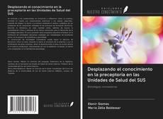 Bookcover of Desplazando el conocimiento en la preceptoría en las Unidades de Salud del SUS