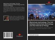 Borítókép a  Blockchain technology. The link between blockchain technology and the Internet of Things - hoz