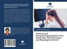 Bookcover of Verwirrung & Kompilierungsprotokolle: Eine Studie über die Erfahrungen von Neuprogrammierern
