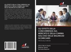 Обложка GLI EFFETTI DELLA CONCORRENZA SUL MERCATO E DELLA CAMMA SULL'USO DELLE BALANCED SCORECARD