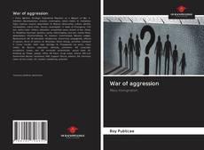 Borítókép a  War of aggression - hoz