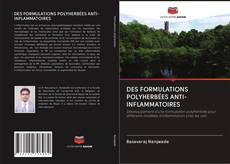 Couverture de DES FORMULATIONS POLYHERBÉES ANTI-INFLAMMATOIRES