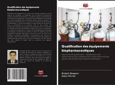 Couverture de Qualification des équipements biopharmaceutiques