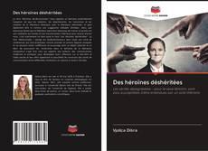 Borítókép a  Des héroïnes déshéritées - hoz