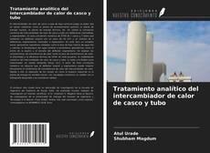 Bookcover of Tratamiento analítico del intercambiador de calor de casco y tubo
