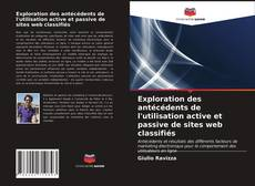 Bookcover of Exploration des antécédents de l'utilisation active et passive de sites web classifiés