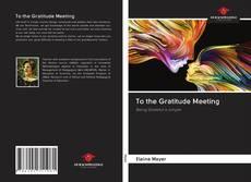 Copertina di To the Gratitude Meeting