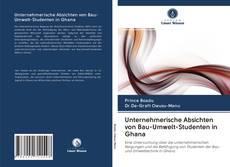 Bookcover of Unternehmerische Absichten von Bau-Umwelt-Studenten in Ghana