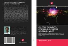 Bookcover of O PODER QUÂNTICO-CÉREBRO E O CARÁTER DENTRO DE VOCÊ