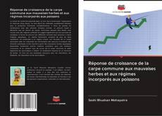 Bookcover of Réponse de croissance de la carpe commune aux mauvaises herbes et aux régimes incorporés aux poissons