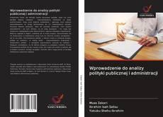 Bookcover of Wprowadzenie do analizy polityki publicznej i administracji