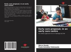 Bookcover of Early care proposal, in an early care centre