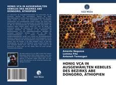 Bookcover of HONIG VCA IN AUSGEWÄHLTEN KEBELES DES BEZIRKS ABE DONGORO, ÄTHIOPIEN