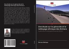 Bookcover of Une étude sur le génocide et le nettoyage ethnique des Amhara