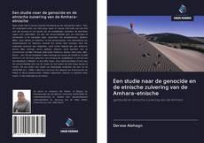 Bookcover of Een studie naar de genocide en de etnische zuivering van de Amhara-etnische