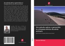 Bookcover of Um estudo sobre o genocídio e a limpeza étnica da etnia amhara