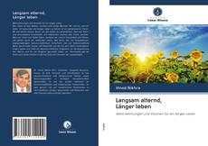 Bookcover of Langsam alternd, Länger leben