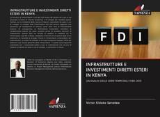 Copertina di INFRASTRUTTURE E INVESTIMENTI DIRETTI ESTERI IN KENYA
