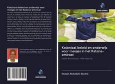 Bookcover of Koloniaal beleid en onderwijs voor meisjes in het Katsina-emiraat