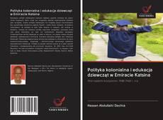 Polityka kolonialna i edukacja dziewcząt w Emiracie Katsina kitap kapağı