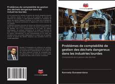 Обложка Problèmes de comptabilité de gestion des déchets dangereux dans les industries lourdes