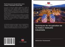 Capa do livro de Techniques de récupération de la chaleur résiduelle industrielle