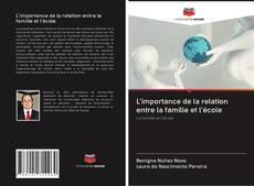 Bookcover of L'importance de la relation entre la famille et l'école
