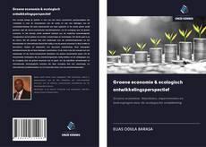 Обложка Groene economie & ecologisch ontwikkelingsperspectief