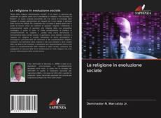 Copertina di La religione in evoluzione sociale