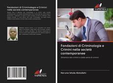 Bookcover of Fondazioni di Criminologia e Crimini nelle società contemporanee