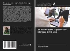 Bookcover of Un estudio sobre la práctica del liderazgo distributivo