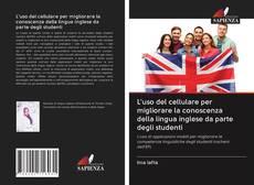 Copertina di L'uso del cellulare per migliorare la conoscenza della lingua inglese da parte degli studenti